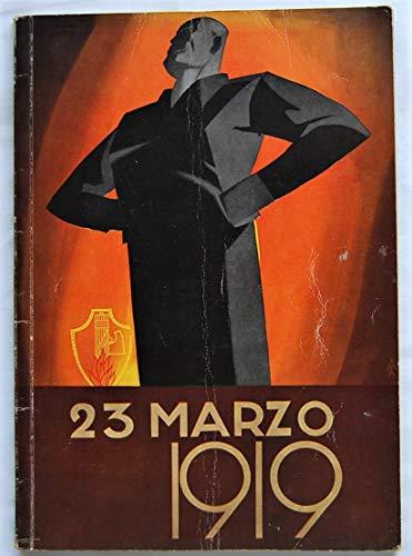23 marzo 1919. Numero unico in occasione del XVI annuale della fondazione Fasci italiani di combattimento. 23 marzo 1935. Milano