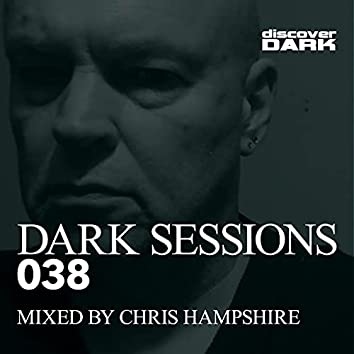 Dark Sessions 038 (Mixed by Chris Hampshire)