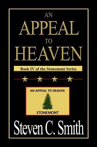 An Appeal To Heaven (The Stonemont Series Book 4) by [Steven Smith]