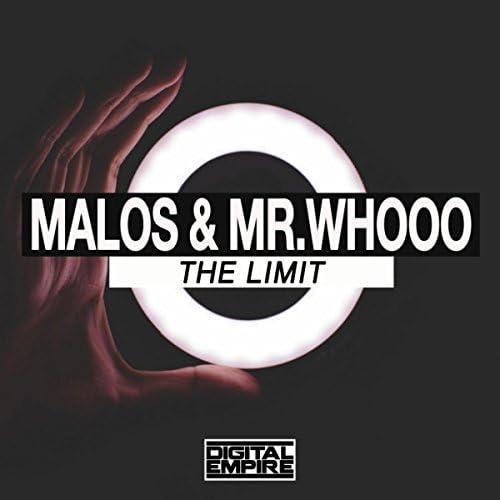 Malos, Mr.Whooo