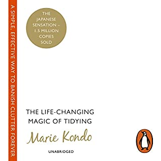 The Life-Changing Magic of Tidying     A Simple, Effective Way to Banish Clutter Forever              Written by:                                                                                                                                 Marie Kondo                               Narrated by:                                                                                                                                 Lucy Scott                      Length: 4 hrs and 39 mins     26 ratings     Overall 4.5