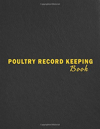 Poultry Record Keeping Book: Track Vital Chicken Keeping Details. Record Expenses, Income, Feeding, Egg Production, Health and Coop Maintenance. Egg ... Book With Undated Calendar And Lined Pages