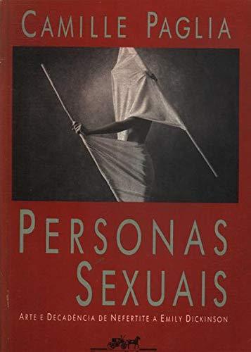 Personas Sexuais - Arte E Decadencia De Nefertite A Emily Dickinson
