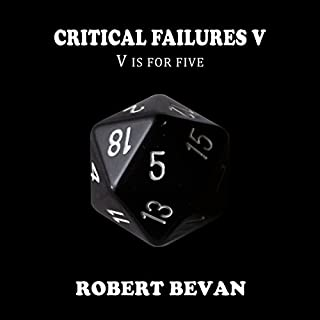 Critical Failures V     Caverns and Creatures, Book 5              Written by:                                                                                                                                 Robert Bevan                               Narrated by:                                                                                                                                 Jonathan Sleep                      Length: 9 hrs and 33 mins     35 ratings     Overall 4.5