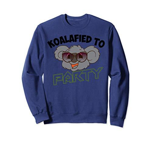 Funny Koalafied To Party   Cool Koala Bear Gift Lover Joke Sweatshirt