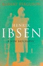 Henrik Ibsen by Robert Ferguson (1996-11-25)