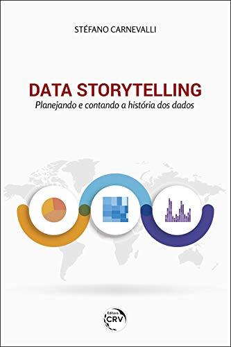 Data storytelling: Planejando e contando a história dos dados