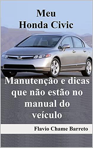 Meu Honda Civic: Manutenção e dicas que não estão no manual do veículo