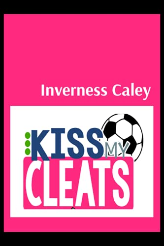 Inverness Caley: Blush Notes, Inverness Caledonian Thistle FC Personal Journal, Inverness Caledonian Thistle Football Club, Inverness Caledonian ... FC Planner, Inverness Caledonian Thistle FC