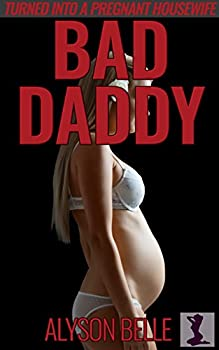 Bad Daddy  Turned Into a Pregnant Housewife  Swapped and Fertile Book 2
