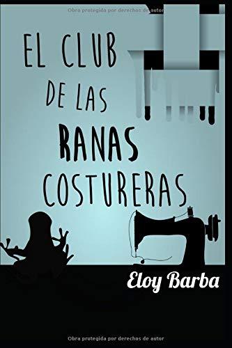 El Club De Las Ranas Costureras