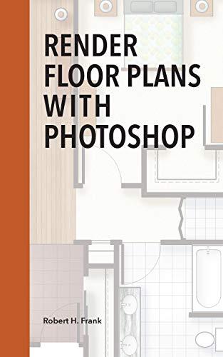 Render Floor Plans with Photoshop (English Edition) eBook: Frank, Robert H: Amazon.es: Tienda Kindle