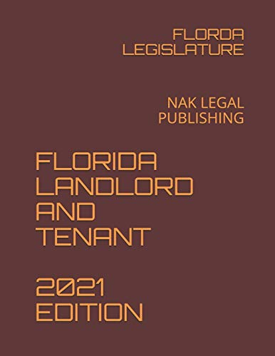 Compare Textbook Prices for FLORIDA LANDLORD AND TENANT 2021 EDITION: NAK LEGAL PUBLISHING  ISBN 9798584273545 by LEGISLATURE, FLORDA