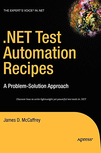 .NET Test Automation Recipes: A Problem-Solution Approach (Expert\'s Voice in .NET)