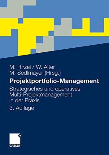 Projektportfolio-Management: Strategisches und operatives Multi-Projektmanagement in der Praxis