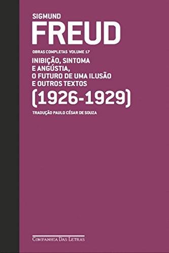 Freud (1926 - 1929) - Obras completas volume 17: O futuro de uma ilusão e outros textos