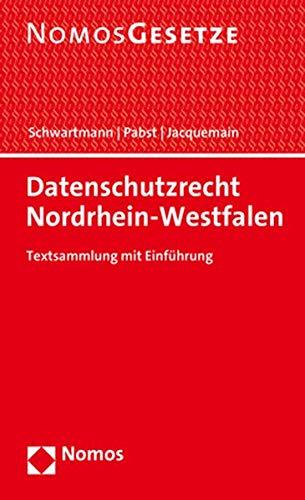 Datenschutzrecht Nordrhein-Westfalen: Textsammlung mit Einführung - Rechtsstand: 1. Februar 2020