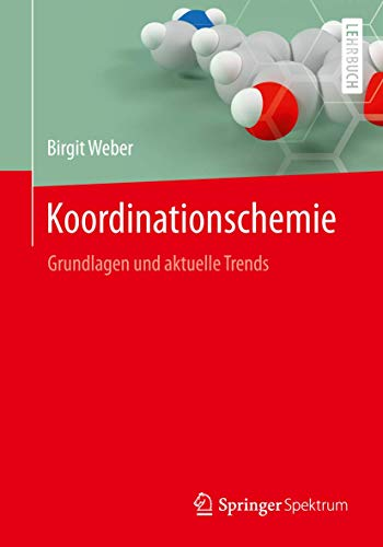 Koordinationschemie: Grundlagen und aktuelle Trends
