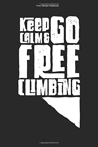 Free Climber Notebook: 100 Pages | Dot Grid Interior | Freeclimb Sports Rock Team No Rope Freeclimber Climb Hobby Gift Freeclimbing Athlete