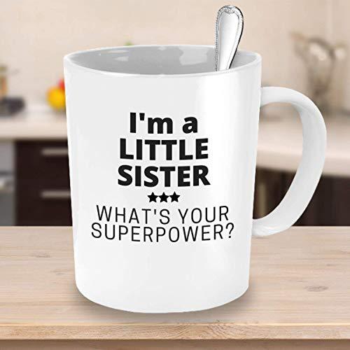 NA Taza de café de Superpotencia Im A Little Sister, cuál es tu Superpotencia Taza de café Familiar Taza de Superpotencia Taza de Regalo de superhéroe para Hermana, 11 oz, Color Blanco