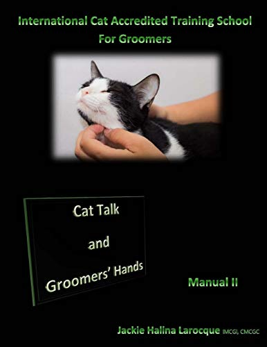 Cat Talk and Groomers' Hands: Feline Body Language and Handling Skills (Cat grooming, Band 2)