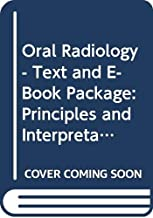 Oral Radiology - Text and E-Book Package: Principles and Interpretation