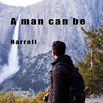 A man can be