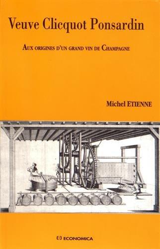 Veuve Clicquot Ponsardin : Aux origines dun grand vin de Champagne (PUBLICATIONS HO)