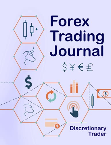Forex Trading Journal: Trade log for Professional Forex Trader, Discretionary Trader