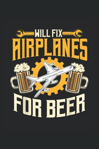 Will Fix Airplaners For Beer: Bier ein Notizbuch A5 mit 108 karierte Seiten. Ein lustiges Motiv für Biertrinker, Bierliebhaber zum Polterabend, ... Day oder im Biergarten. Perfekt zum Vatertag.