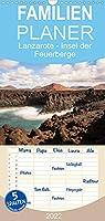 Lanzarote - Insel der Feuerberge - Familienplaner hoch (Wandkalender 2022 , 21 cm x 45 cm, hoch): Lanzarote - Insel der starken Gegensaetze (Monatskalender, 14 Seiten )