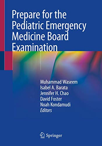 Compare Textbook Prices for Prepare for the Pediatric Emergency Medicine Board Examination 1st ed. 2020 Edition ISBN 9783030283704 by Waseem, Muhammad,Barata, Isabel A.,Chao, Jennifer,Foster, David,Kondamudi, Noah