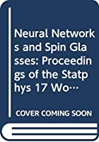 Neural Networks and Spin Glasses: Proceedings of the Statphys 17 Workshop Porto Alegre Brazil 8-11 August 1989