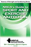 NSCAs Guide to Sport and Exercise Nutrition (NSCA Science of Strength & Conditioning)