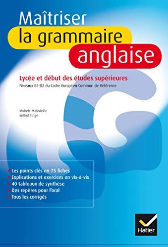 Maîtriser la grammaire anglaise: Fiches et exercices de grammaire anglaise B1-C1