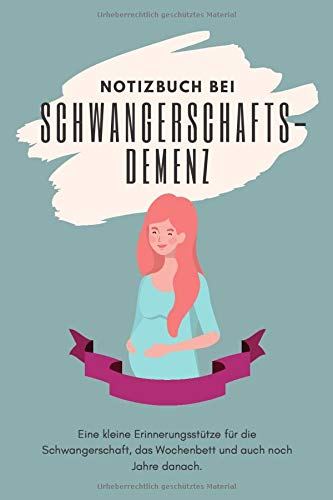 Notizbuch bei Schwangerschaftsdemenz: Das perfekte Geschenk für schwangere Freundinnen zur Babyparty / Baby shower