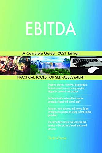 EBITDA A Complete Guide - 2021 Edition (English Edition)
