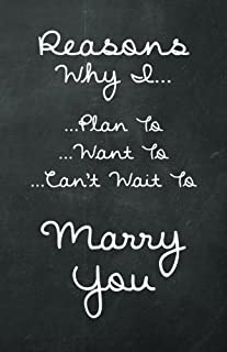 Reasons I Want To, Plan To, Can't Wait To Marry You