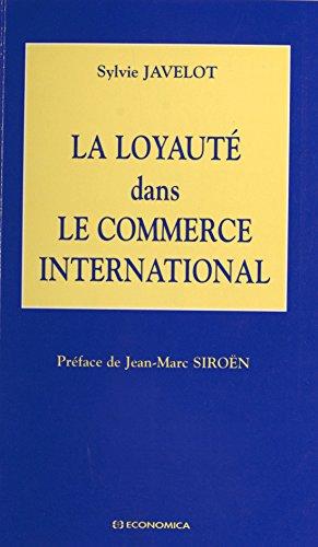 La loyauté dans le commerce international (French Edition)