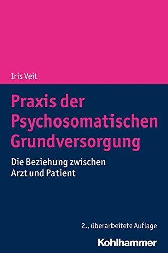 Praxis der Psychosomatischen Grundversorgung: Die Beziehung zwischen Arzt und Patient