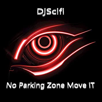 No Parking Zone Move It