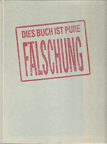 Dies Buch ist pure Fälschung.