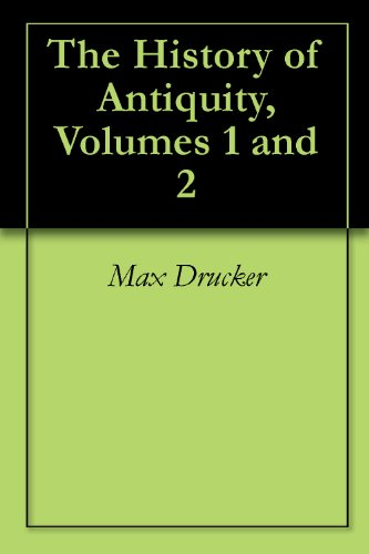 The History of Antiquity, Volumes 1 and 2 (English Edition)