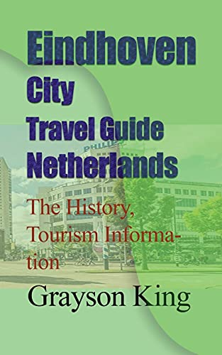 Eindhoven City Travel Guide Netherlands: The History, Tourism Information