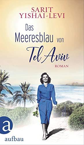 Das Meeresblau von Tel Aviv: Roman (German Edition)