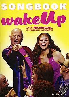 WAKE UP - DAS MUSICAL - arrangiert für Songbook [Noten / Sheetmusic] Komponist: FENDRICH RAINHARD + FALTERMEYER HAROLD