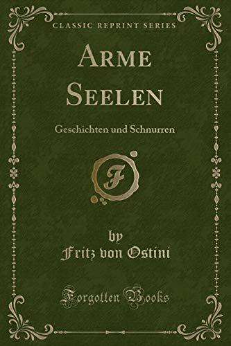 Arme Seelen: Geschichten und Schnurren (Classic Reprint)