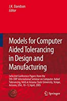 MODELS FOR COMPUTER AIDED TOLERANCING IN DESIGN AND MANUFACTURING