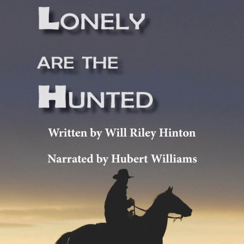 Lonely are the Hunted audiobook cover art