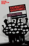 Radicalités identitaires: La démocratie face à la radicalisation islamiste, indigéniste et nationaliste